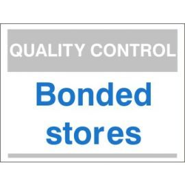 Bonded Stores Quality Control Sign