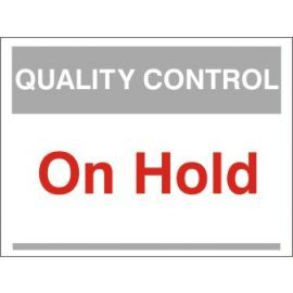 On Hold Quality Control Sign