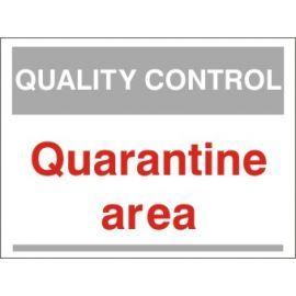 Quarantine Area Quality Control Sign