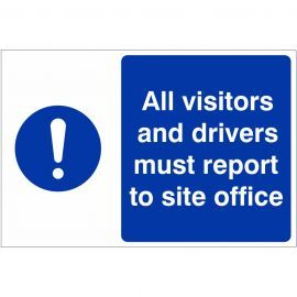 All Visitors And Drivers Must Report To Site Office Custom Logo Sign