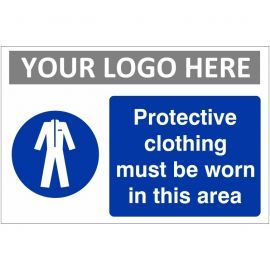 Protective Clothing Must Be Worn In This Area Custom Logo Sign