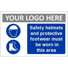 Safety Helmets And Protective Footwear Must Be Worn In This Area Custom Logo Sign