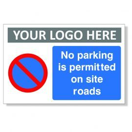 No Parking Is Permitted On Site Roads Custom Logo Sign