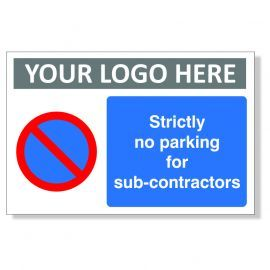 Strictly No Parking For Sub-Contractors Custom Logo Sign