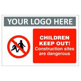 Children Keep Out! Construction Sites Are Dangerous Custom Logo Sign