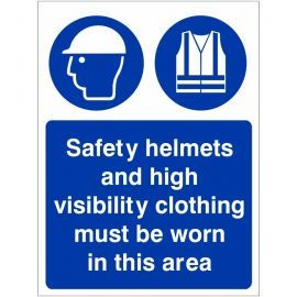 Safety Helmets And High Visibility Clothing Must Be Worn In This Area Sign