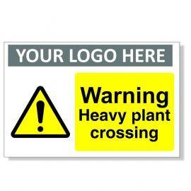 Warning Heavy Plant Crossing Custom Logo Warning Sign
