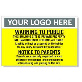 Warning To Public This Building Site Is Private Property Custom Logo Warning Sign