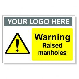 Warning Raised Manholes Custom Logo Warning Sign