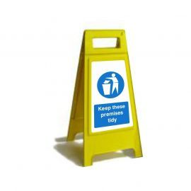 Keep These Premises Tidy Custom Made A Board Freestanding Sign 600mm