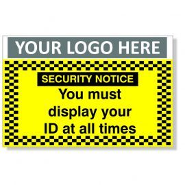 Security Notice You Must Display Your ID At All Times Custom Logo CCTV  Sign