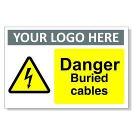 Danger Buried Cables Custom Logo Warning Sign