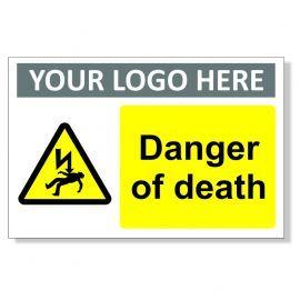 Danger Of Death Custom Logo Warning Sign