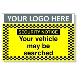 Security Notice Your Vehicle May Be Searched Custom Logo CCTV Sign