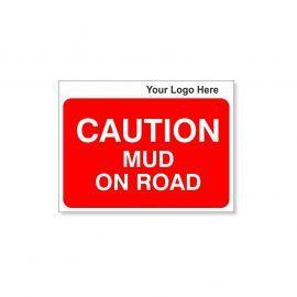 Caution Mud On Road Custom Logo Sign  - 600Wmm x 450Hmm