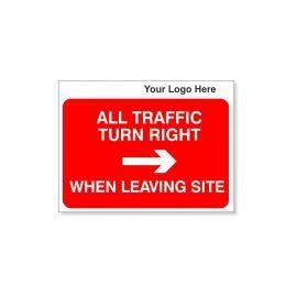 All Traffic Turn Right When Leaving Site Custom Logo Sign - 600Wmm x 450Hmm