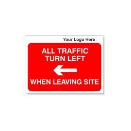 All Traffic Turn Left When Leaving Site Custom Logo Sign - 600Wmm x  450Hmm
