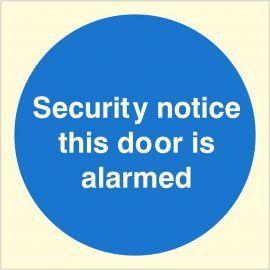 Security Notice This Door Is Alarmed Glow In Dark Sign - 100W x 100H - Self Adhesive