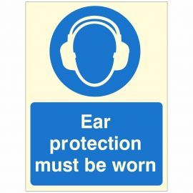 Glow In The Dark Ear Protection Must Be Worn Sign
