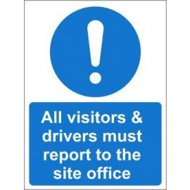 All visitors and drivers must report to the site office sign in a variety of materials and sizes with or without your logo