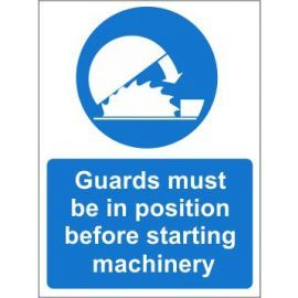 Guards must be in position before starting machinery sign in a variety of sizes and materials with or without your logo