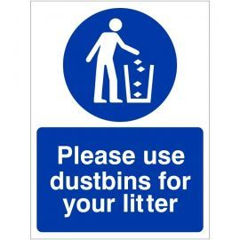 Please Use Dustbins For Your Litter Sign