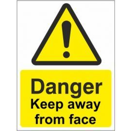 Danger keep away from face sign in a variety of sizes and materials with or without your logo