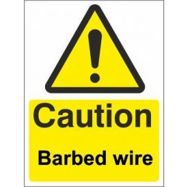Caution barbed wire sign in a variety of sizes and materials with or without your logo