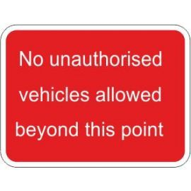 No Unauthorised Vehicles Allowed Beyond This Point Traffic Sign