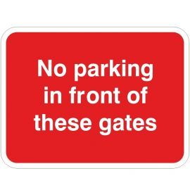 No Parking In Front Of These Gates Traffic Sign