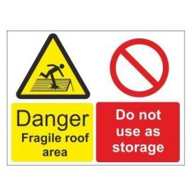 Danger fragile roof area do not use as storage multi message sign in a variety of sizes and materials