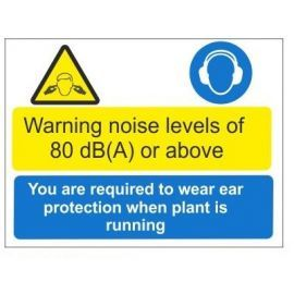 Warning noise levels of 80 dB(A) or above you are required to wear ear protection when plant is running multi message sign in a variety of sizes and materials