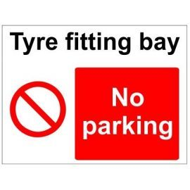 Tyre fitting bay no parking sign in a variety of sizes and materials
