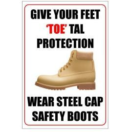 Give your feet 'toe'tal protection wear steel cap safety boots 400w x 600h  health and safety poster