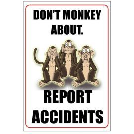 Don't monkey about. report accidents 400w x 600h  health and safety poster