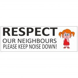 Respect Our Neighbours Please Keep Noise Down School Banner