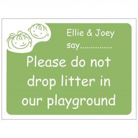 Please Do Not Drop Litter In Our Playground School Sign - Composite Board