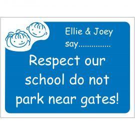 Respect Our School Do Not Park Near Gates Sign - Composite Board