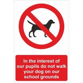 In The Interests Of Our Pupils Do Not Walk Your Dog On Our School Grounds Sign