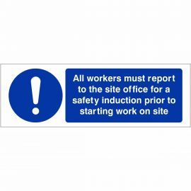 All Workers Must Report To The Site Office Sign 600mm x 200mm - Rigid Plastic