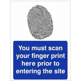 You Must Scan Your Finger Print Here Prior To Entering The Site Sign 450mm x 600mm