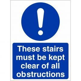 These Stairs Must Be Kept Clear Of All Obstructions Sign