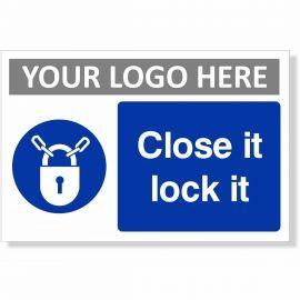Close It Lock It Sign