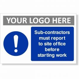 Sub Contractors Must Report To Site Office Sign