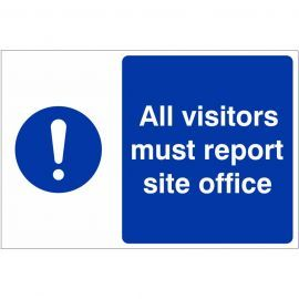 All Visitors Must Report Site Office Custom Logo Sign