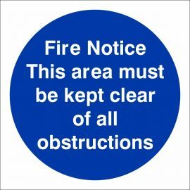 Fire Notice This Area Must Be Kept Clear Of All Obstructions Sign