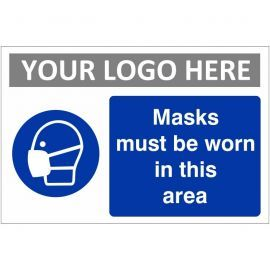 Masks Must Be Worn In This Area Custom Logo Sign