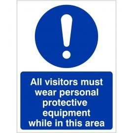 All Visitors Must Wear Personal Protective Equipment While In This Area Sign