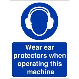 Wear Ear Protectors When Operating This Machine Sign