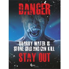 Danger Quarry Water Is Stone Cold And Can Kill Sign - Stay Out